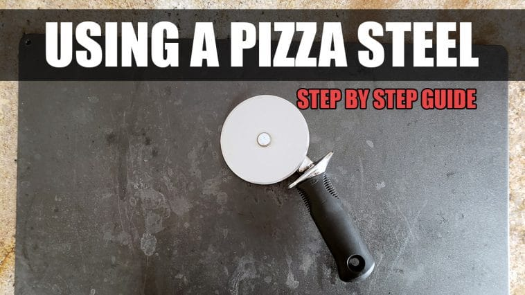 How to use a pizza steel